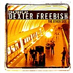 Dexter Freebish The Other Side - The Best Of Dexter Freebish