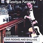 Seamus Kennedy Bar Rooms & Ballads