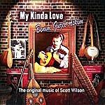 Scott Wilson My Kinda Love/Benim Guzel Askim