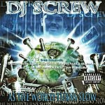 DJ Screw As The World Turns Slow