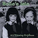 Screaming Orphans Belle's Isle