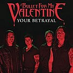 Bullet For My Valentine Your Betrayal (2-Track Single)