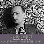 Sir John Gielgud Sir John Gielgud's Favourite Scenes From 'hamlet', 'romeo And Juliet', And 'the Sonnets'