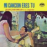 Julio Jaramillo Mi Cancion Eres Tu