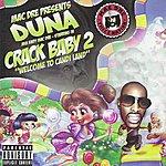 "Duna Crack Baby 2 ""welcome 2 Candi Land"""