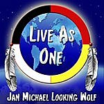 Jan Michael Looking Wolf Live As One - Single