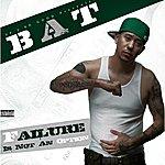 Bat Failure Is Not An Option