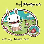 The Dollyrots Eat My Heart Out (Plus B-Sides)