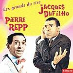 Pierre Repp Les Grands Du Rire : Pierre Repp, Jacques Dufilho