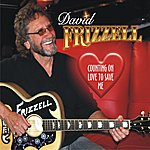 David Frizzell Counting On Love To Save Me