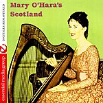 Mary O'Hara Mary O'hara's Scotland (Digitally Remastered)