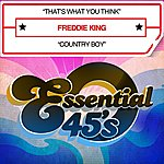 Freddie King That's What You Think / Country Boy [Digital 45] - Single