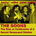The Goons The End, Or Confessions Of A Secret Senna - Pod Drinker