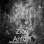 Zion Antoni Ani(Beautifull) (Single)