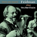 Giora Feidman Silence And Beyond