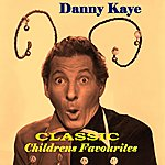 Danny Kaye Classic Childrens Favourites