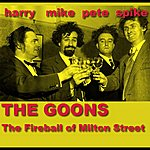 The Goons The Fireball Of Milton Street