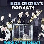 Bob Crosby March Of The Bobcats
