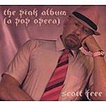 Scott Free The Pink Album (A Pop Opera)