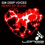 Deepvoices Heart Of Glass (5-Track Maxi-Single)