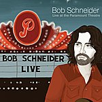 Bob Schneider Live At The Paramount Theatre