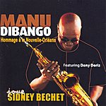 Manu Dibango Joue Sidney Bechet (Plays Sidney Bechet) - Homage To New Orleans