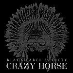 Black Label Society Crazy Horse (Single)