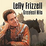 Lefty Frizzell Greatest Hits