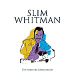 Slim Whitman The Masters Remastered: Slim Whitman