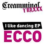 Ecco I Like Dancing Ep