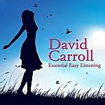 David Carroll Orchestra Essential Easy Listening