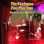 Firehouse Five Plus Two Greatest Jazz Masters
