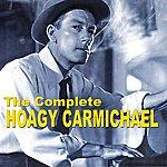 Hoagy Carmichael The Complete Hoagy Carmichael
