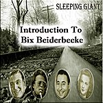 Bix Beiderbecke Introduction To Bix Beiderbecke