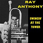 Ray Anthony & His Orchestra Swingin' At The Tower