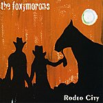 The Foxymorons Rodeo City
