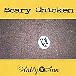 Scary Chicken Holly Ann