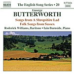 Roderick Williams English Song Series, Vol. 20: Butterworth