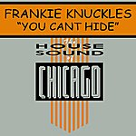 Frankie Knuckles You Can't Hide (Single)