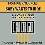 Frankie Knuckles Baby Wants To Ride (Single)