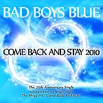 Bad Boys Blue Come Back And Stay 2010 (10-Track Maxi-Single)