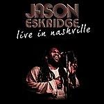 Jason Eskridge Live In Nashville