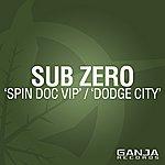 Sub Zero Spin Doc VIP / Dodge City