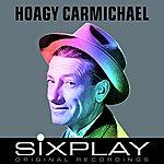 Hoagy Carmichael Six Play