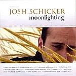 Josh Schicker Moonlighting [Bonus Track Edition]