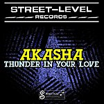 Akasha Thunder In Your Love - Ep