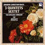 The English Concert J. Chr. Bach: Quintet Op.22 No.1; Quintet Op.11 Nos. 1 & 6; Sextet Without Op. No.