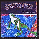 SpaceStation The Frogs Are Back