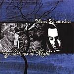 Marie Schumacher Sometimes At Night