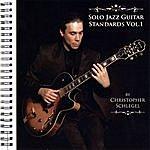 Christopher Schlegel Solo Jazz Guitar Standards, Vol.1